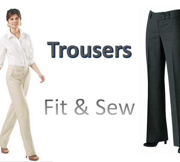 Trouser Fit & Sew